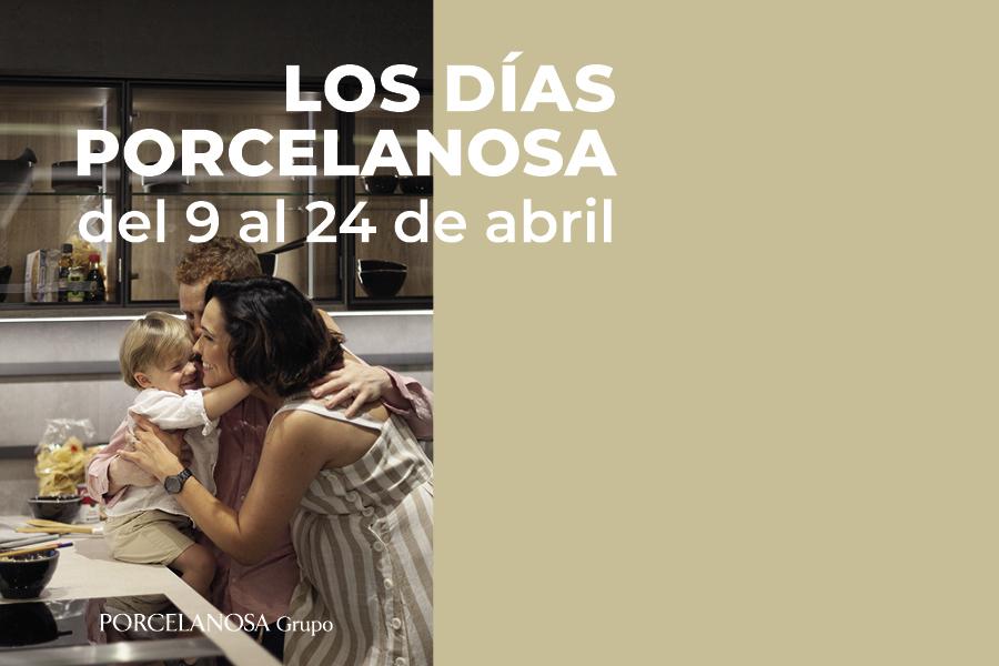 Los días Porcelanosa (del 9 al 24 de abril)